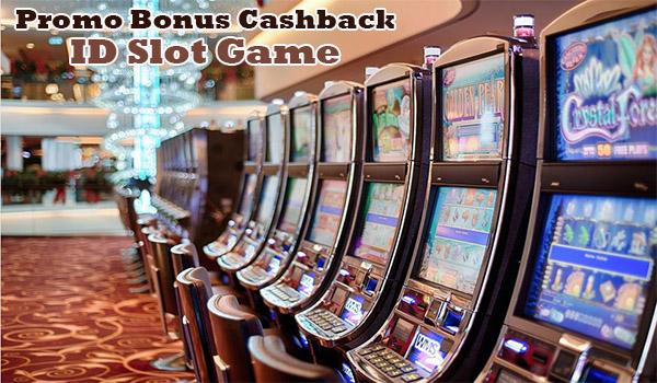 Promo Bonus Cashback ID Slot Game